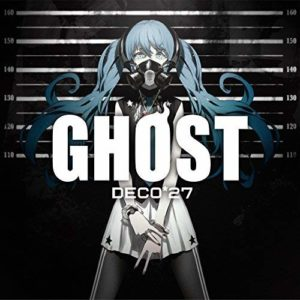 GHOST(feat.初音未来)- DECO*27